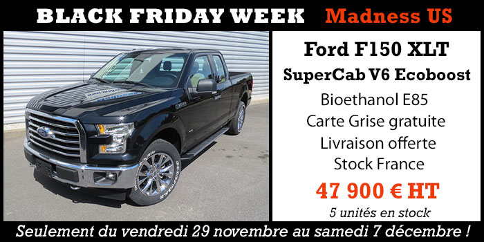Promo Black Friday sur les pickup Ford F150 XLT chez Madness US